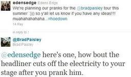 Edens Edge gets Tweet threat from Brad Paisley promising tour hijinks Tweets