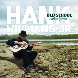 Hank Williams Jr Old School