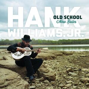 Hank jr. old school new rules