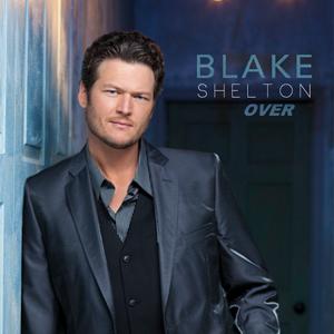 Blake Shelton Over