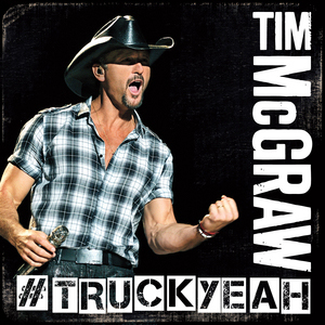 Tim mcgraw truck yea