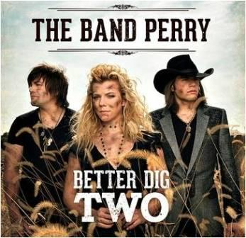 TheBandPerry-BetterDigTwo-311012