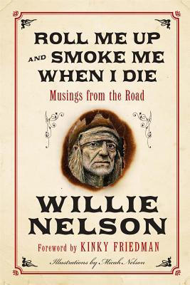 Willie Nelson Roll Me Up and Smoke Me