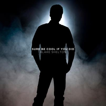 Blake-shelton-sure-be-cool-if-you-did