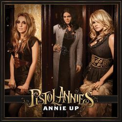 Pistol-annies-annie-up
