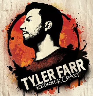 Tyler Farr Releases 'Redneck Crazy' Track Listing