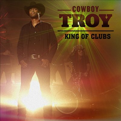 Cowboy Troy - The King Of Clubs album cover art