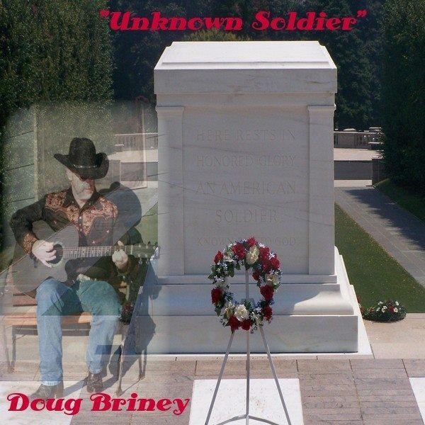 Doug Briney - Uknown Soldier