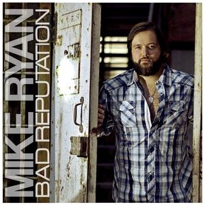 Mike Ryan - Bad Reputation Album Cover