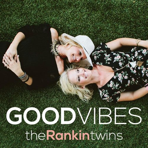 Rankin Twins - Good Vibes Single Cover Art